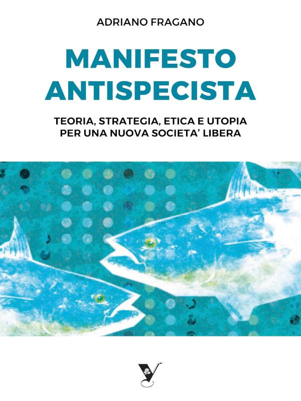 """copertina nuova edizione manifesto 2021 - Una nuova versione di """"Manifesto antispecista"""" è in arrivo"""